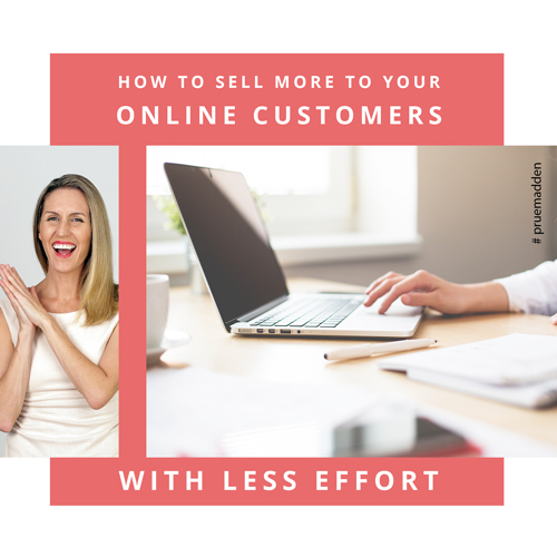 How to sell more to your online customers with less effort